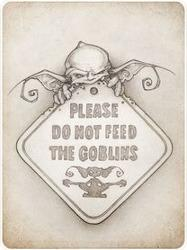 Do Not Feed the Goblins