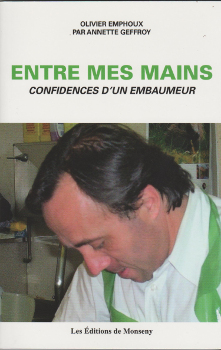 Confidences d'un Embaumeur d'Olivier Emphoux